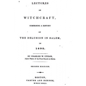 Lectures On Witchcraft Comprising A History Of The Delusion In Salem In 1692 Cover