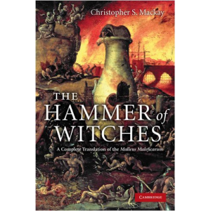 The Hammer Of Witches A Complete Translation Of The Malleus Maleficarum Cover