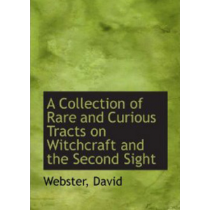A Collection Of Rare And Curious Tracts On Witchcraft And The Second Sight Cover
