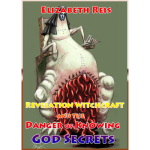 Revelation Witchcraft And The Danger Of Knowing God Secrets Cover