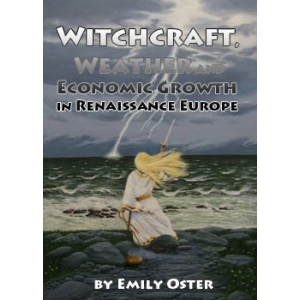 Witchcraft Weather And Economic Growth In Renaissance Europe Cover