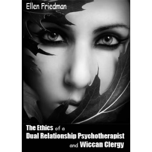 The Ethics Of A Dual Relationship Psychotherapist And Wiccan Clergy Cover