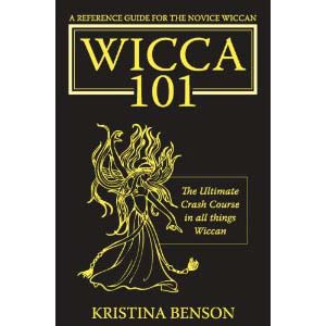 Wicca 101 A New Reference For The Beginner Wiccan Wicca Witchcraft And Paganism Cover