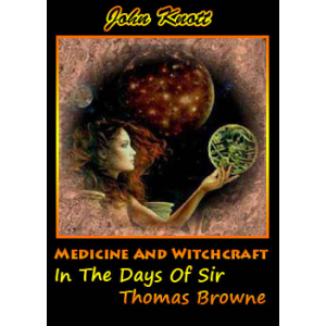Medicine And Witchcraft In The Days Of Sir Thomas Browne Cover