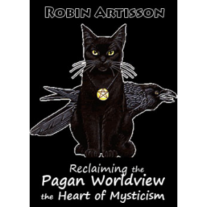 Reclaiming The Pagan Worldview The Heart Of Mysticism Cover