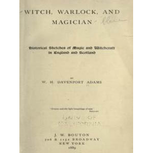 Witch Warlock And Magician Historical Sketches Of Magic And Witchcraft Cover