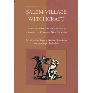 Salem Village Witchcraft A Documentary Record Of Local Conflict In Colonial New England Cover