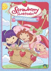 Strawberry Shortcake: World of Friends (2006)