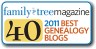 The Ancestry Insider is one of the 40 best genealogy blogs of 2011, according to readers and Family Tree Magazine