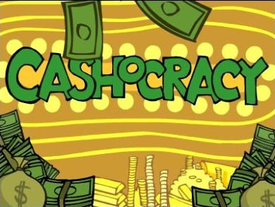 Cashocracy!