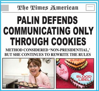 Palin Defends Communicating Only Through Cookies