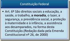 Constituição Federal - Art. 6º - Direito à Moradia.