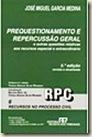 Prequestionamento e Repercussão Geral. Livro de José Miguel Garcia Medina.