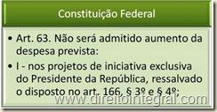 Constituição Federal. art. 63. Proibição de Aumento de Despesa por Emenda a projeto de lei.