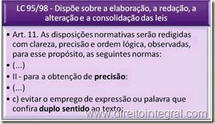 LC 95/98 - Elaboração, Redação, Alteração e Consolidação de Leis. Requisito da Precisão .Art. 11, II, c