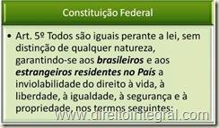 Constituição Federal, CF - Art. 5º, caput.