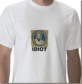 idiot_st_paul_of_tarsus_tshirt-atheism