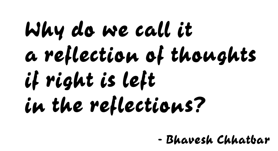 Why do we call it a reflection of thoughts if right is left in the reflections?