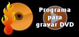 programa para gravar dvd de video