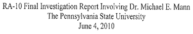 RA-1O Final Investigation Report Involving Dr. Michael E, Mann. The Pennsylvania State University, June 4, 2010