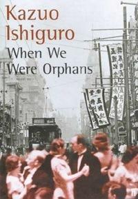 Kazuo Ishiguro - When We Were Orphans