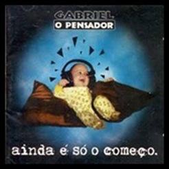 Gabriel, O Pensador - Ainda só o Começo