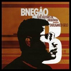 BNegão - Seletores de Frequência