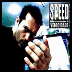 Speed - Meu nome é velocidade