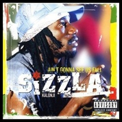 Sizzla - Aint Gonna see Us Fall