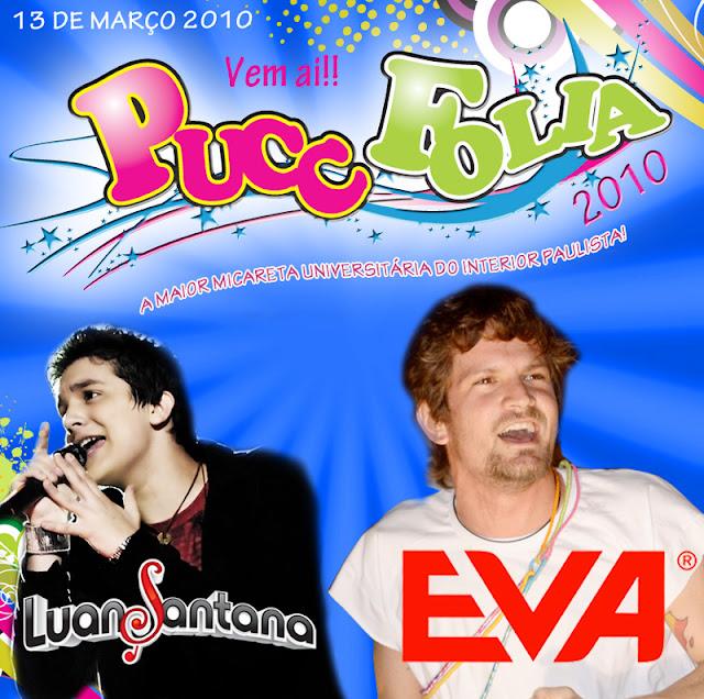 Pucc Folia 2010 - Banda Eva e Luan Santana