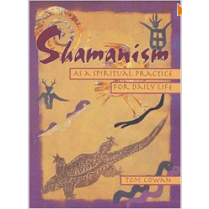 Shamanism As A Spiritual Practice For Daily Life Cover