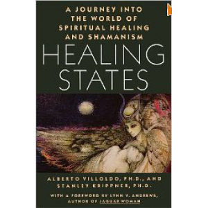 Healing States A Journey Into The World Of Spiritual Healing And Shamanism Cover