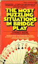 The most puzzling situations in bridge play