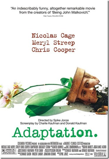 Adaptation starring Nicolasd Cage, Meryl Streep and Chris Cooper