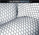 bajofondo_mardulce