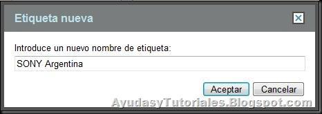 Gmail - Etiqueta Nueva Para Sony - AyudasyTutoriales
