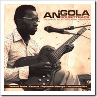 Angolan music - The Unique Sound Of Luanda 1968-1976