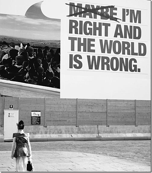 eu estou certo e o mundo errado