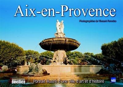 Aix-en-Provence. Photographies de Vincent Formica, Beaux livres Déclics