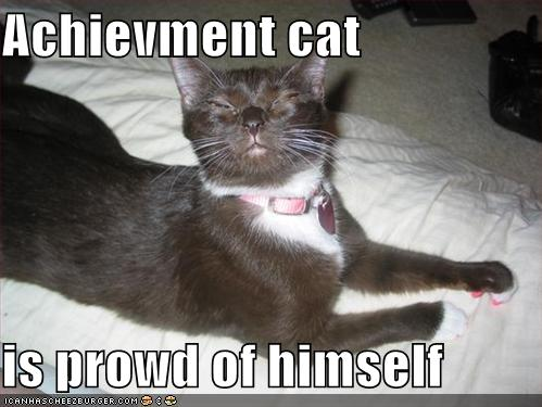 Achievment cat is prowd of himself