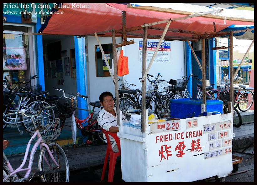 FRIED ICE CREAM STALL, PULAU KETAM