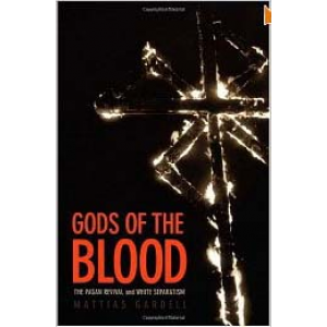 Gods Of The Blood The Pagan Revival And White Separatism Cover