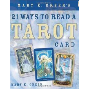 Mary Greer 21 Ways To Read A Tarot Card Cover