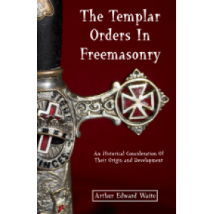 The Templar Orders In Freemasonry Cover