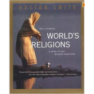 The Illustrated World Religions A Guide To Our Wisdom Traditions Cover