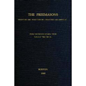 The Freemasons What They Are What They Do What They Are Aiming At Cover
