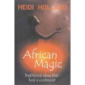 Uc African Magic Traditional Ideas That Heal A Continent Cover