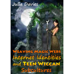 Weaving Magic Webs Internet Identities And Teen Wiccan Subcultures Cover