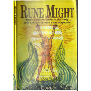 Rune Might History And Practices Of The Early 20th Century German Rune Magicians Cover