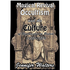 Magical Revival Occultism And The Culture Of Regeneration In Britain 1880 To 1929 Cover